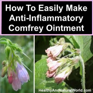 How To Make Anti Inflammatory Comfrey Ointment