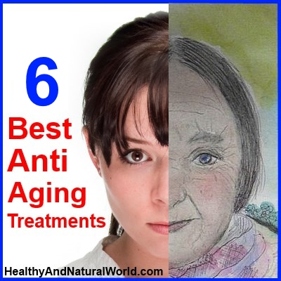 Discover the 6 Best Anti Aging Treatments