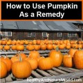 use pumpkin as a remedy
