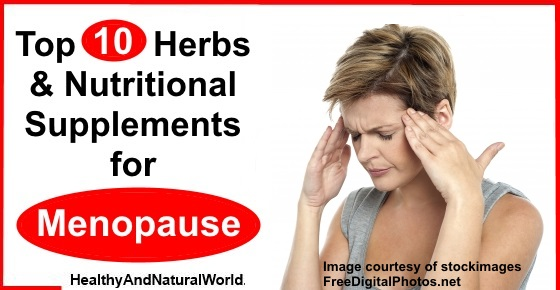Top 10 Herbs and Nutritional Supplements for Menopause