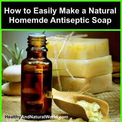 How to Easily Make a Natural Homemde Antiseptic Soap