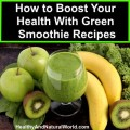 How to Boost Your Health With Green Smoothie Recipes