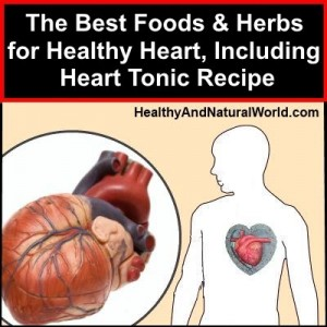 The Best Foods and Herbs for Healthy Heart, Including Heart Tonic Recipe