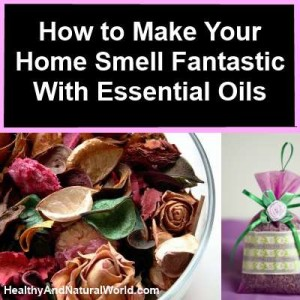 5 Ways To Make Your Home Smell Fantastic With Essential Oils
