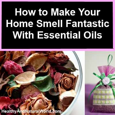 how to make your home smell fantastic with essential oils