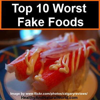 Top 10 Worst Fake Foods