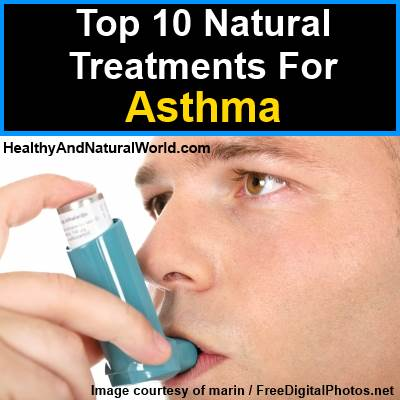 Top 10 Natural Treatments For Asthma