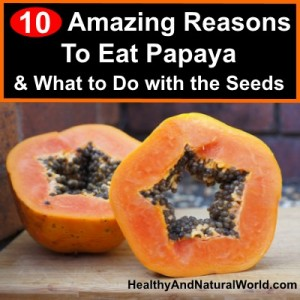 10 Reasons to Eat Papaya and What to Do with the Seeds