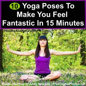 10 Yoga Poses To Make You Feel Fantastic In 15 Minutes