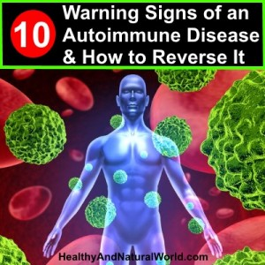 Warning Signs of an Autoimmune Disease and How to Reverse It