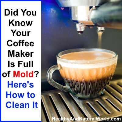 Did You Know Your Coffee Maker Is Full of Mold? Here's How to Clean It