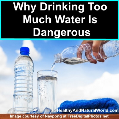 Why Drinking Too Much Water Is Dangerous