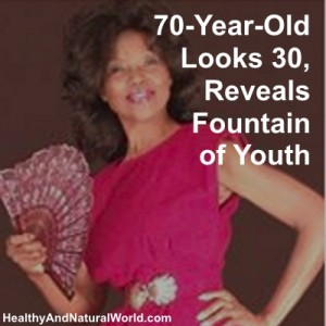 70-Year-Old Looks 30, Reveals Fountain of Youth