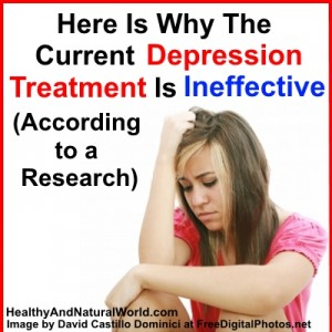 Here Is Why The Current Depression Treatment Is Ineffective (According to a Research)