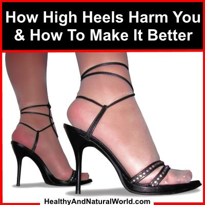 - How High Heels Harm You And How To Make It Better